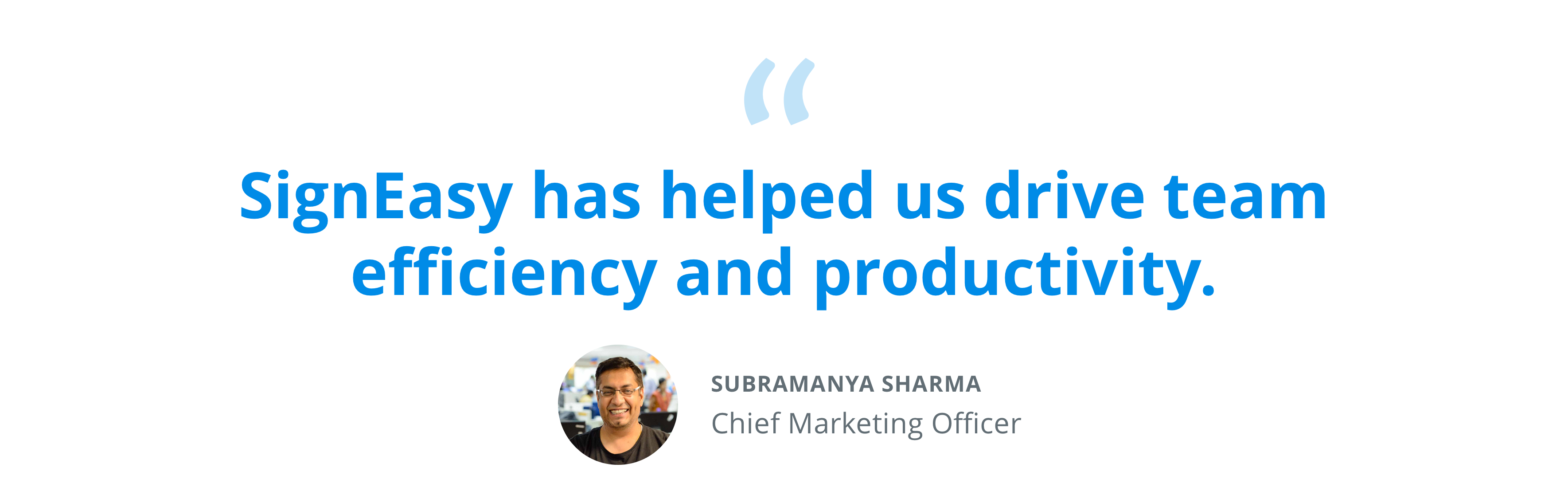 SignEasy-has-helped-us-drive-team-efficiency-and-productivity